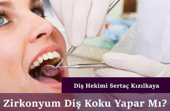 Zirkonyum Diş Koku Yapar Mı?